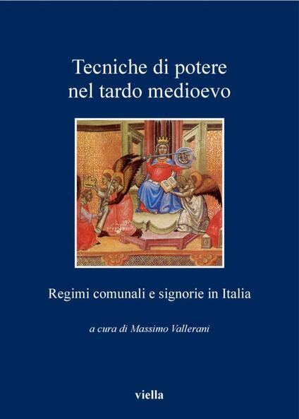 Tecniche di potere nel tardo Medioevo. Stati comunali e signorie in Italia - Massimo Vallerani - ebook