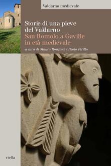 Storie di una pieve del Valdarno. San Romolo a Gaville in età medievale - Paolo Pirillo,Mauro Ronzani - ebook