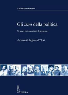 Gli ismi della politica. 52 voci per ascoltare il presente - Angelo D'Orsi - ebook