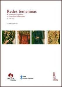 Redes femeninas de promocion espiritual en los reinos peninsulares (s. XIII-XVI)