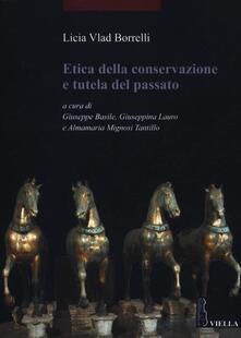 Etica della conservazione e tutela del passato.pdf