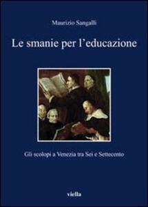 Le smanie per l'educazione. Gli scolopi a Venezia tra Sei e Settecento