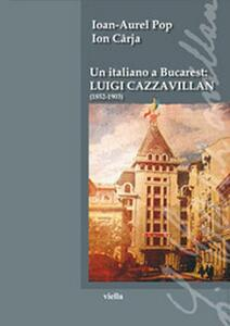 Un italiano a Bucarest: Luigi Cazzavillan (1852-1903)