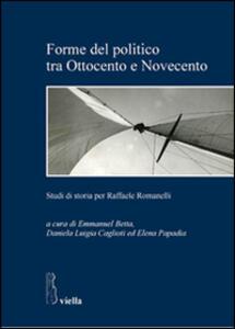 Forme del politico tra Ottocento e Novecento. Studi di storia per Raffaele Romanelli