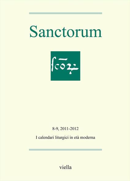 Sanctorum (2011-2012) voll. 8-9: I calendari liturgici in età moderna - Autori Vari - ebook