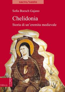 Chelidonia. Storia di un'eremita medievale - Sofia Boesch Gajano - ebook