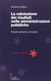 La valutazione dei risultati nelle amministrazioni pubbliche. Proposte operative e di metodo