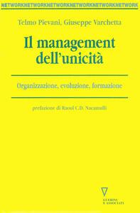 Il management dell'unicità. Organizzazione, evoluzione, formazione