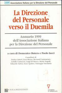La direzione del personale verso il Duemila. Annuario AIDP 1999