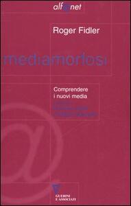 Mediamorfosi. Comprendere i nuovi media