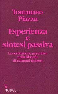 Esperienza e sintesi passiva. La costituzione percettiva nella filosofia di Edmund Husserl