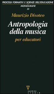 Antropologia della musica per educatori