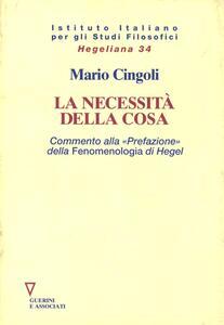 La necessità della cosa. Commento alla «prefazione» della Fenomenologia di Hegel