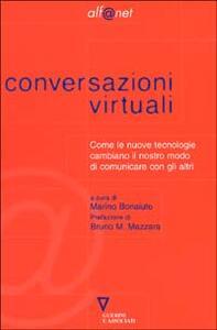 Conversazioni virtuali. Come le nuove tecnologie cambiano il nostro modo di comunicare con gli altri