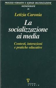 La socializzazione ai media. Contesti, interazioni e pratiche educative