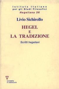 Hegel e la tradizione. Scritti hegeliani