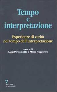 Tempo e interpretazione. Esperienze di verità nel tempo dell'interpretazione