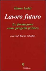 Lavoro futuro. La formazione come progetto politico
