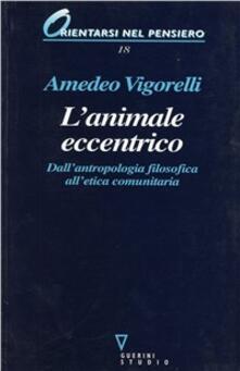 Listadelpopolo.it L' animale eccentrico. Dall'antropologia filosofica all'etica comunitaria Image
