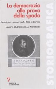 La democrazia alla prova della spada. Esperienza e memoria del 1799 in Europa