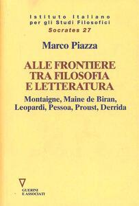 Alle frontiere tra filosofia e letteratura. Montaigne, Maine de Biran, Leopardi, Pessoa, Proust, Derrida