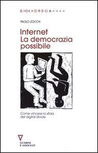 Internet. La democrazia possibile. Come vincere la sfida del digital divide