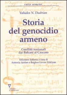 Storia del genocidio armeno. Conflitti nazionali dai Balcani al Caucaso.pdf