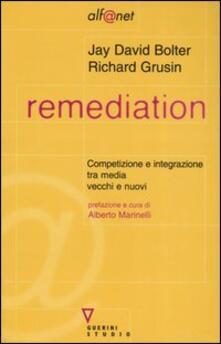 Remediation. Competizione e integrazione tra media vecchi e nuovi - Jay David Bolter,Richard Grusin - copertina