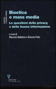 Bioetica e mass media. Le questioni della privacy e della buona informazione