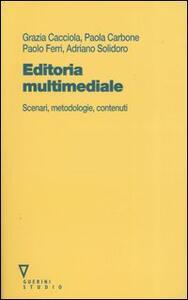 Editoria multimediale. Scenari, metodologie, contenuti