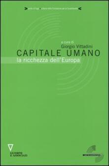 Capitale umano. La ricchezza dellEuropa.pdf
