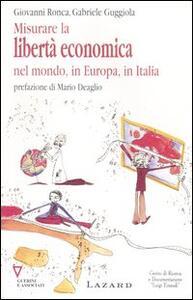Misurare la libertà economica nel mondo, in Europa, in Italia