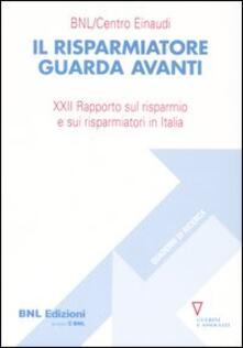 Ilmeglio-delweb.it Il risparmiatore guarda avanti. 21° Rapporto sul risparmio e sui risparmiatori in Italia Image