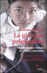 La giovane prigioniera. Diario di una vittima del Laos comunista