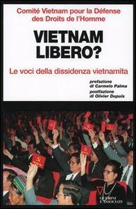 Vietnam libero? Le voci della dissidenza vietnamita