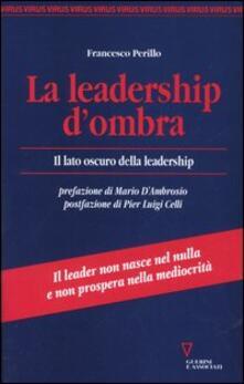 La leadership dombra. Il lato oscuro della leadership.pdf