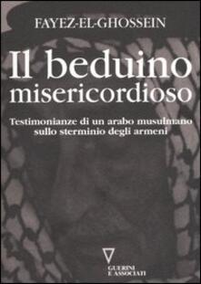 Il beduino misericordioso. Testimonianze di un arabo musulmano sullo sterminio degli armeni.pdf