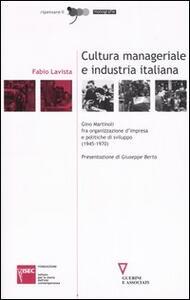 Cultura manageriale e industria italiana. Gino Martinoli fra organizzazione d'impresa e politiche di sviluppo (1945-1970)