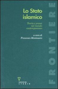 Lo stato islamico. Teoria e prassi nel mondo contemporaneo