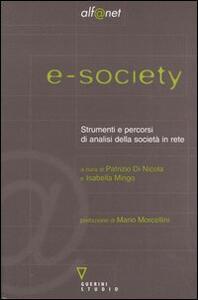 E-society. Strumenti e percorsi di analisi della società in rete. Con CD-ROM