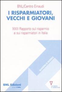I risparmiatori, vecchi e giovani. 23° Rapporto sul risparmio e sui risparmiatori in Italia