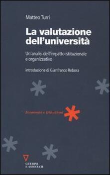 La valutazione dell'università. Un'analisi dell'impatto istituzionale e organizzativo - Matteo Turri - copertina