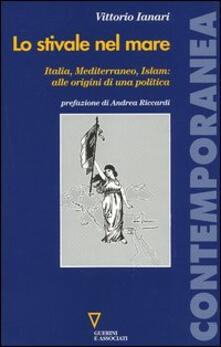 Lo stivale nel mare. Italia, Mediterraneo, Islam: alle origini di una politica.pdf