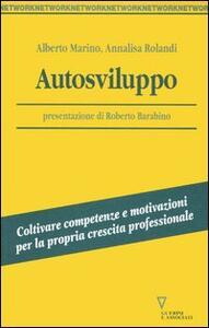Libro Autosviluppo. Coltivare competenze e motivazioni per la propria crescita professionale Alberto Marino Annalisa Rolandi
