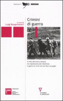 Recuperandoiltempo.it Crimini di guerra. Il mito del bravo italiano tra repressione del ribellismo e guerra ai civili nei territori occupati Image