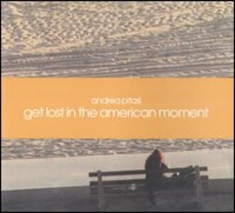 Get lost in the american moment