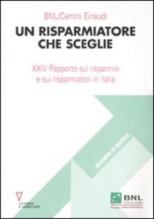 Ristorantezintonio.it Un risparmiatore che sceglie. 24° Rapporto sul risparmio e sui risparmiatori in Italia Image