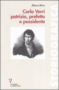 Carlo Verri patrizio, prefetto e possidente