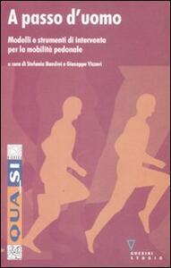 A passo d'uomo. Modelli e strumenti d'intervento per la mobilità pedonale
