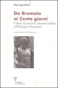 Da Brumaio ai Cento giorni. Cultura di governo e dissenso politico nellEuropa di Bonaparte.pdf